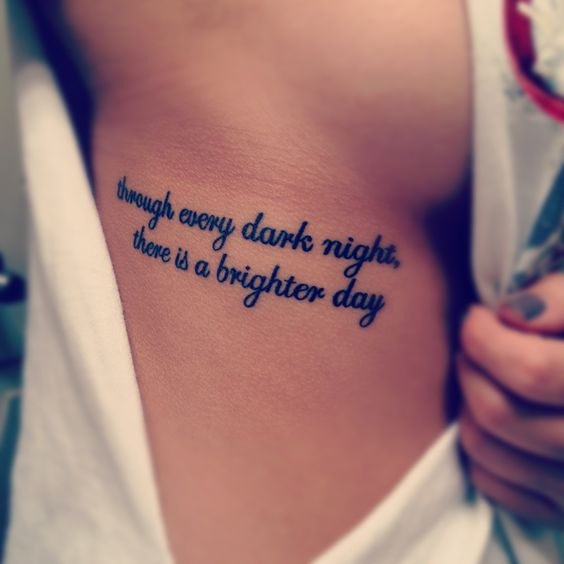 Through every dark night there is a brighter day rib tattoo