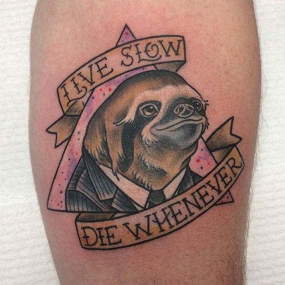 Live slow die whenever sloth